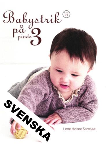 Babystrik på pinde 3, Lene Holme Samsøe - Svensk