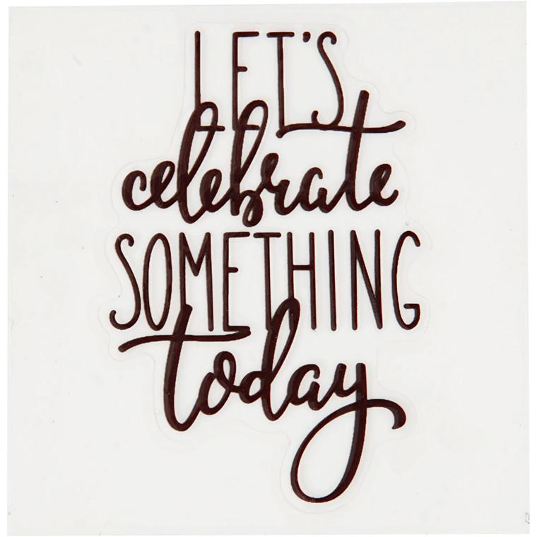 Dekorationsstickers, diam. 8 cm, Let´s celebrate something today, 1stk.