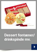 Dessert fontæner/drinkspinde mv.