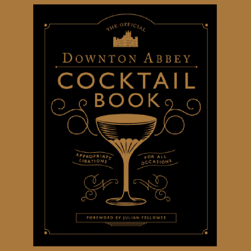 New Mags Downton Abbey Cocktail Book