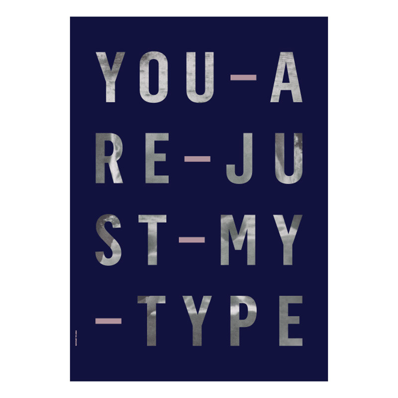 Image of   I Love My Type Just My Type Navy Plakat