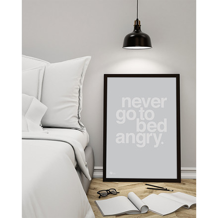 By Krohn Plakat Never Go To Bed Angry Grey