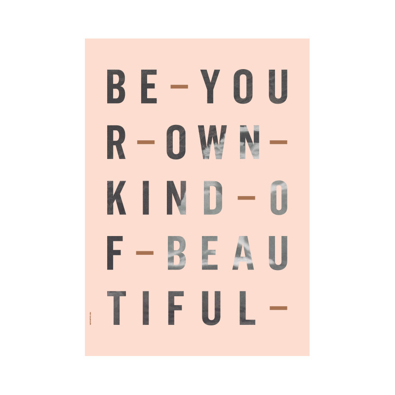 I Love My Type Plakat Be Your Own Kind, Rose