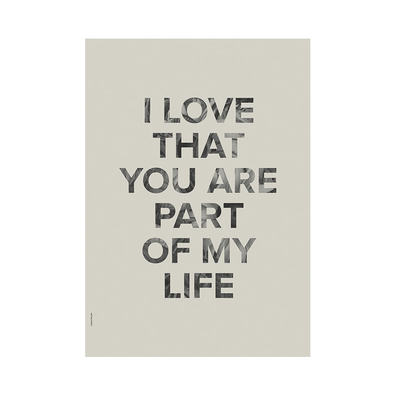 I Love My Type Plakat Part of my Life Pale Grey