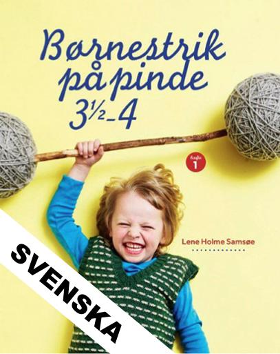 Børnestrik på pinde 3,5-4, Lene Holme Samsøe - Svensk
