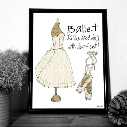 "MOUSE AND PEN ILLUSTRATION ""Ballet is like dreaming with your feet"" A4"
