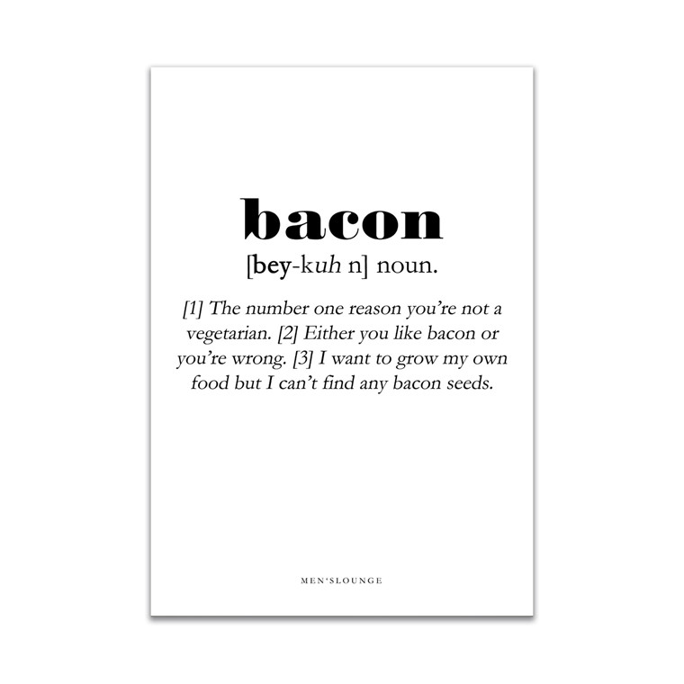 MEN'S LOUNGE Bacon Definition 30x40