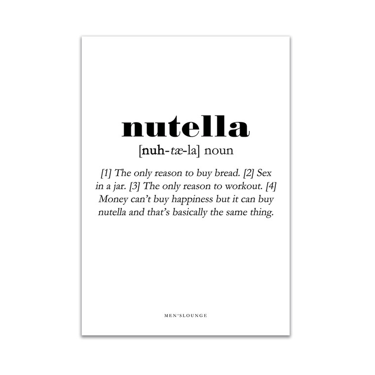MEN'S LOUNGE Nutella Definition 30x40